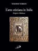 L arte cristiana in Italia