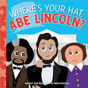 Where s Your Hat  Abe Lincoln