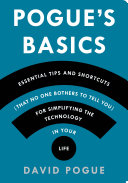 Pogue S Basics Essential Tips And Shortcuts That No One Bothers To Tell You For Simplifying The Technology In Your Life