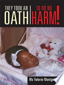 They Took An Oath To Do No Harm! : to grips with the loss of...