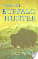 The Last Buffalo Hunter