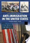 Anti Immigration in the United States  A Historical Encyclopedia  2 volumes