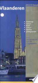 Vlaanderen : Limburg - Antwerpen - Oost-Vlaanderen - West-Vlaanderen - Brussel en Vlaams-Brabant