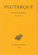 Œuvres morales: Consolation à Apollonios ; Préceptes de santé ; Préceptes de mariage ; Le banquet des sept sages ; De la superstition. 1985
