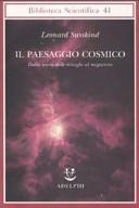 Il paesaggio cosmico. Dalla teoria delle stringhe al megaverso