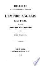 Histoire De La Conquete Et De La Fondation De L Empire Anglais Dans L Inde