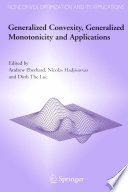 Generalized Convexity  Generalized Monotonicity and Applications