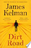 Dirt Road by James Kelman