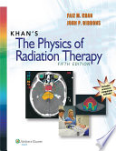 Khan s The Physics of Radiation Therapy