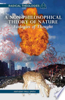 A Non Philosophical Theory of Nature