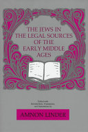 The Jews in the Legal Sources of the Early Middle Ages