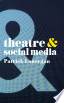 Theatre And Social Media : lives, used daily by many people....
