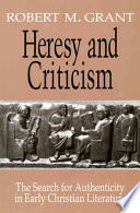 Heresy And Criticism : with the correlation of early christianity...