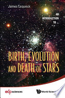 Birth, Evolution and Death of Stars