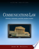 Communications Law  Liberties  Restraints  and the Modern Media