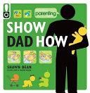 Show Dad How  Parenting Magazine