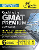 Cracking the GMAT Premium Edition with 6 Computer Adaptive Practice Tests  2016