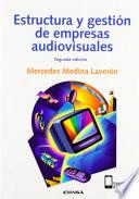 Estructura y gesti  n de empresas audiovisuales