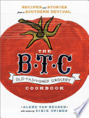 The B T C  Old Fashioned Grocery Cookbook