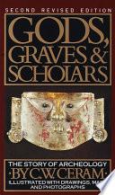 Gods, Graves & Scholars