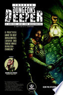 Through Dungeons Deeper A Survival Guide For Dungeoneers As Written By A Survivor