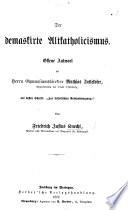 """Der demaskirte Altkátholicismus. Offene Antwort an ... M. Intlekofer ... auf dessen Schrift: """"Zur katholischen Reformbewegung."""""""
