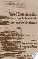 Wood Deterioration and Its Prevention by Preservative Treatments
