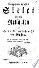 Wohlzusammengesetztes Skelet aus den Reliquien des Herrn ... von Moser