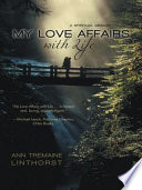 My Love Affairs with Life