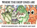 Where the Deep Ones Are