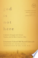 God Is Not Here A Soldier S Struggle With Torture Trauma And The Moral Injuries Of War