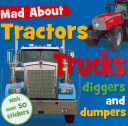 Mad about Tractors, Trucks, Diggers, and Dumpers Big Rigs Cement Trucks And Snowplows And