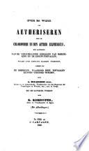 Over De Wijze Van Aetheriseren Door De Chloroforme En Den Aether Sulphuricus