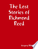 The Lost Stories of Richmond Reed