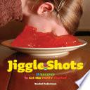 Jiggle Shots