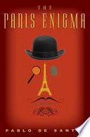 The Paris Enigma by Pablo De Santis