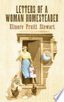 Letters Of A Woman Homesteader : portrait of a young widow's work, travels,...