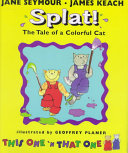 Splat  the Tale of a Colorful Cat