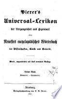 Pierer s Universal Lexikon der Vergangenheit und gegenwart oder Neuestes encyclopadisches Worterbuch