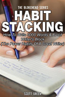 Habit Stacking  How To Write 3000 Words   Avoid Writer s Block  The Power Habits Of A Great Writer