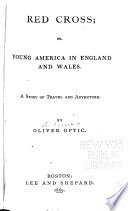 Red Cross  Or  Young America in England and Wales Book PDF