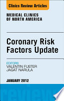 Coronary Risk Factors Update An Issue Of Medical Clinics E Book