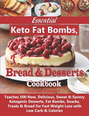 Essential Keto Fat Bombs Bread Desserts Cookbook