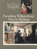 Furnishing Williamsburg s Historic Buildings