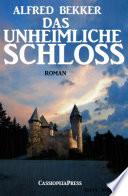 Alfred Bekker Roman Das Unheimliche Schloss
