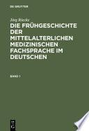 Die Frühgeschichte der mittelalterlichen medizinischen Fachsprache im Deutschen