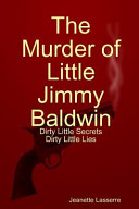 The Murder of Little Jimmy Baldwin