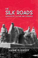 The Silk Roads Revealed That The Fabled Silk