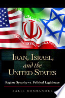 Iran Israel And The United States Regime Security Vs Political Legitimacy