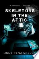 Skeletons in the Attic